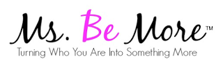 Ms. Be More