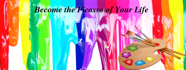 become the picasso of your life