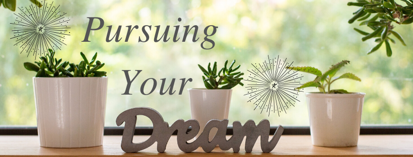 Pursuing Your Dream